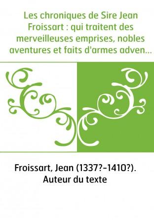 Les chroniques de Sire Jean Froissart...