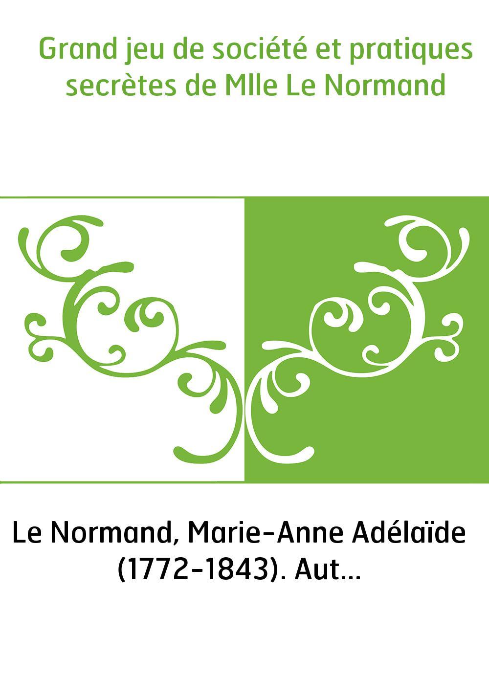Grand jeu de société et pratiques secrètes de Mlle Le Normand