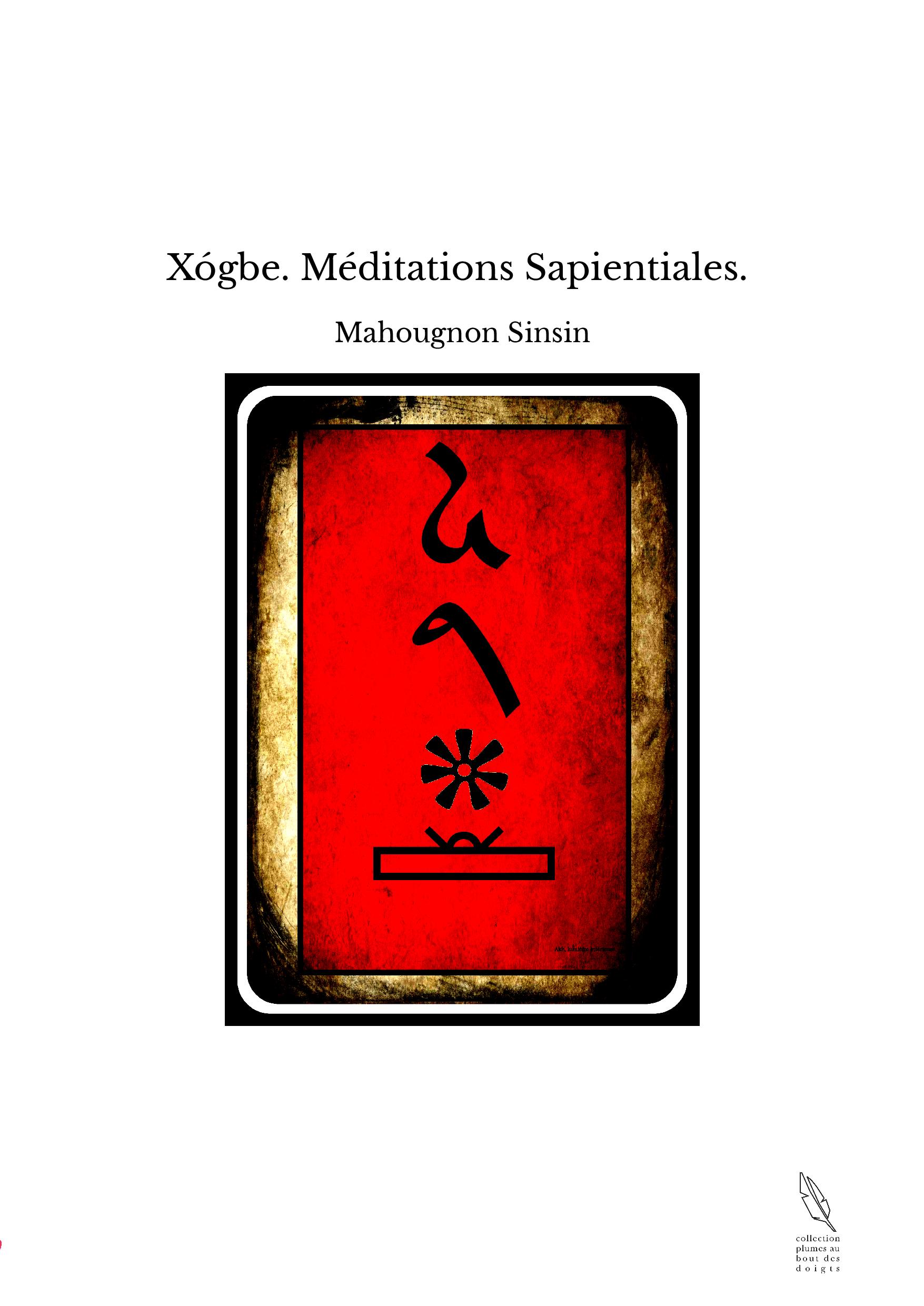 Xógbe. Méditations Sapientiales.