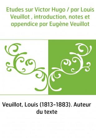 Etudes sur Victor Hugo / par Louis...