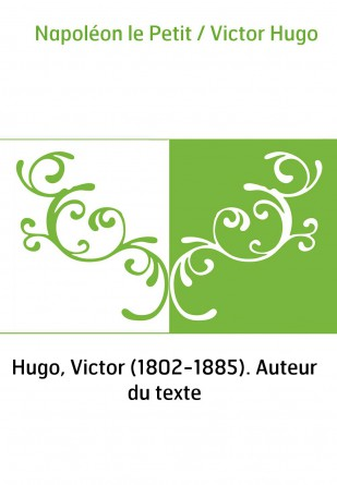 Napoléon le Petit / Victor Hugo