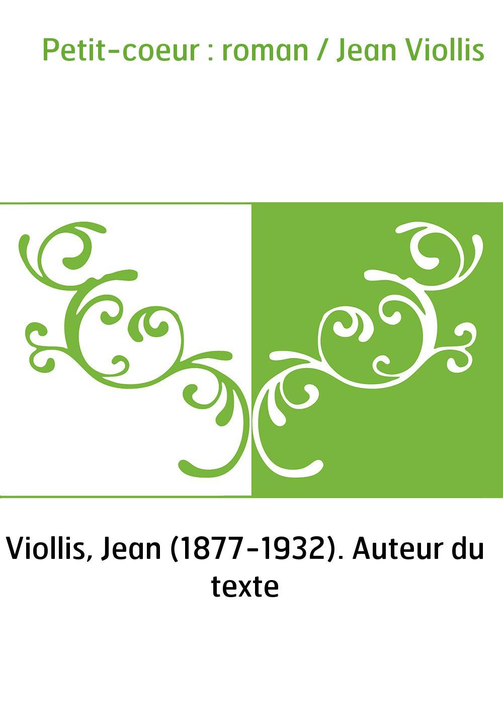 Petit-coeur : roman / Jean Viollis