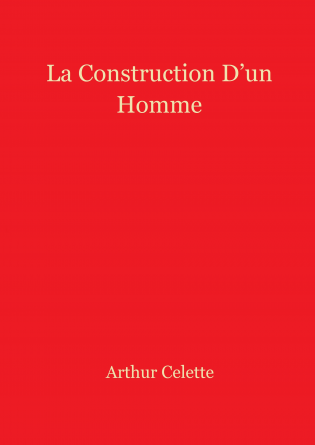 La Construction D'un Homme
