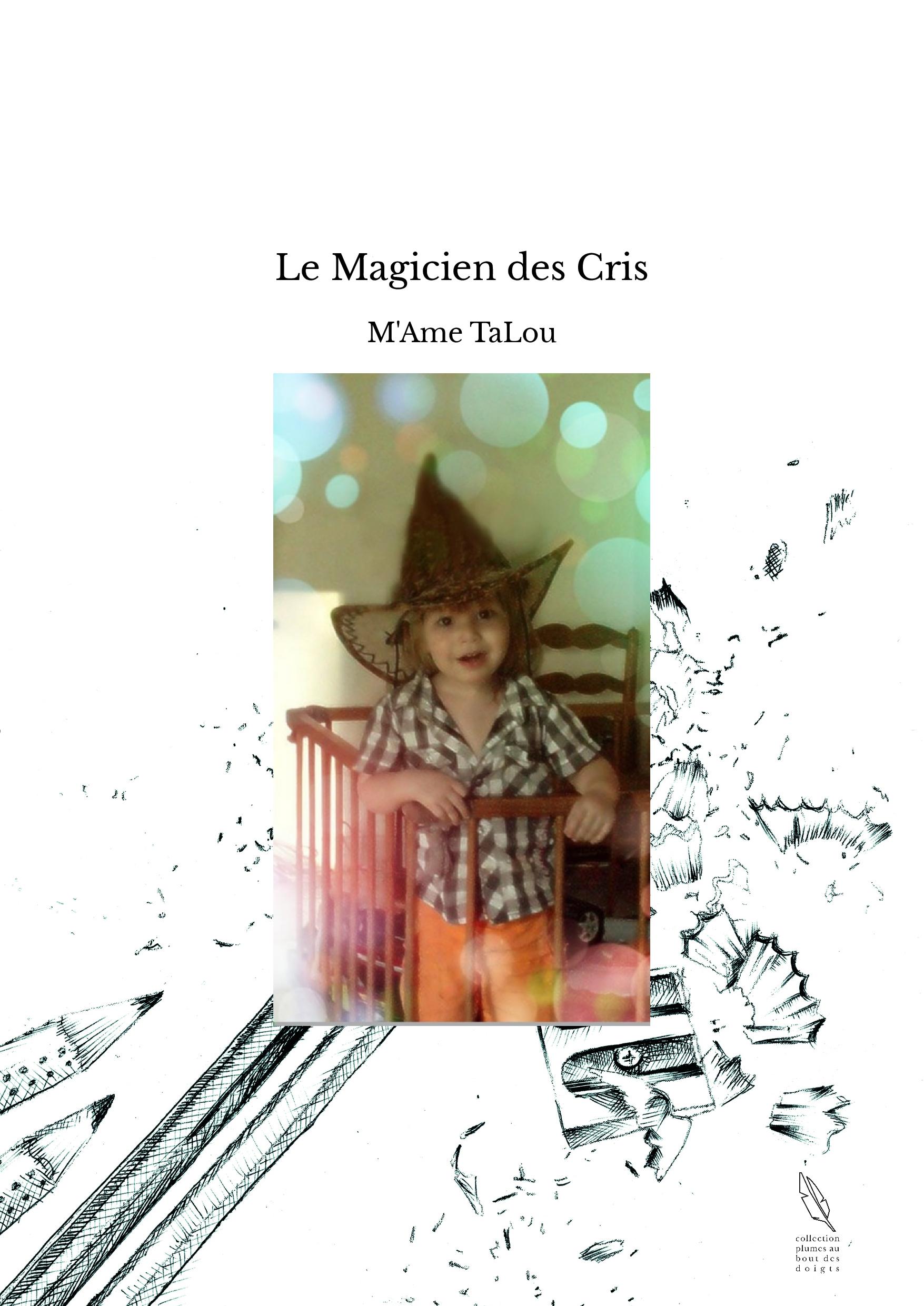 Le Magicien des Cris