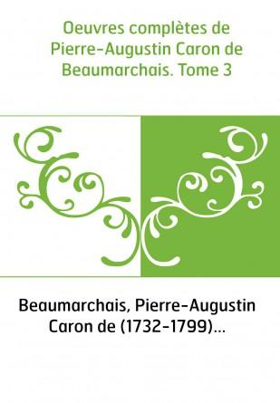 Oeuvres complètes de Pierre-Augustin...