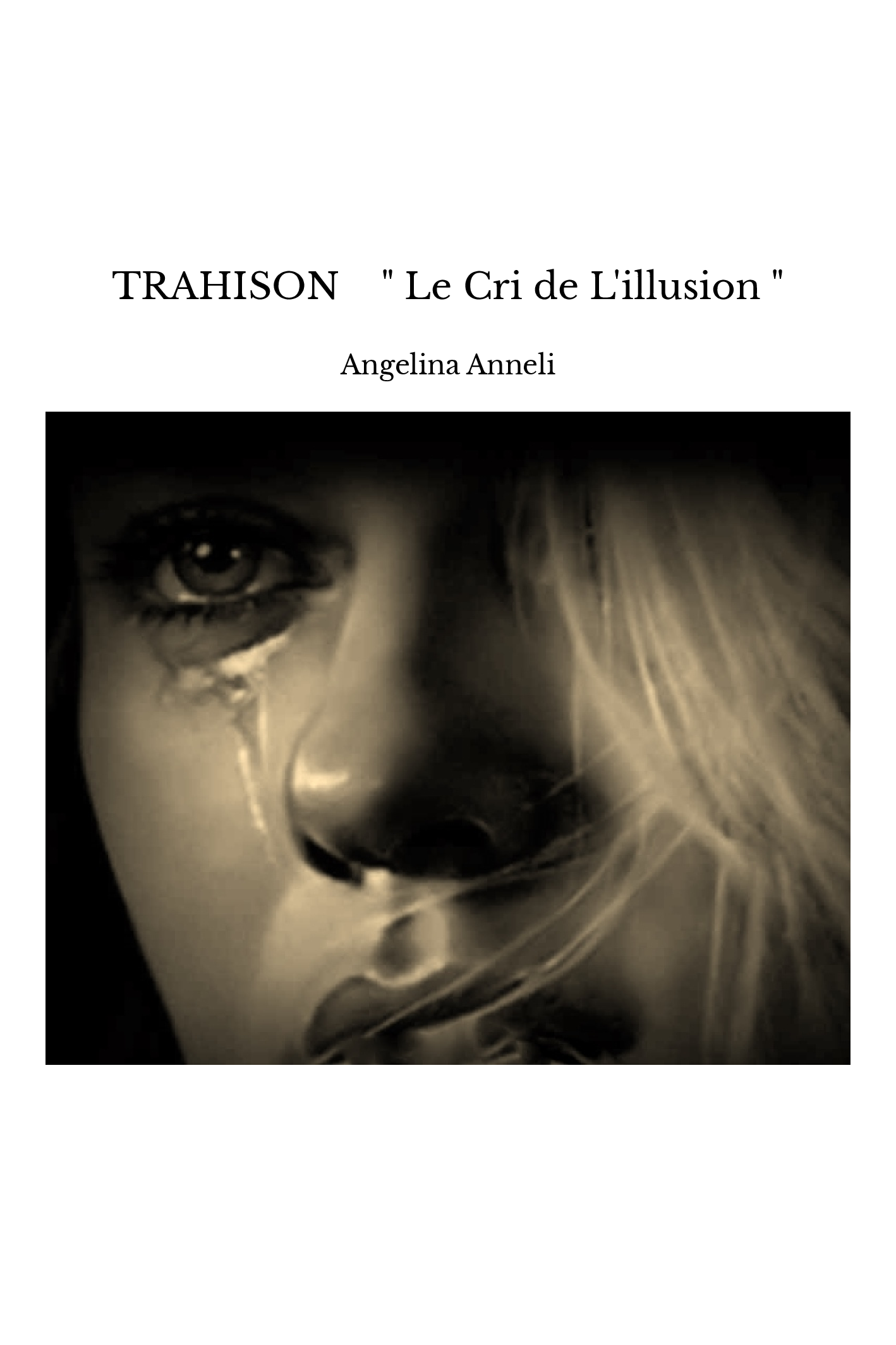 """TRAHISON """" Le Cri de L'illusion """""""