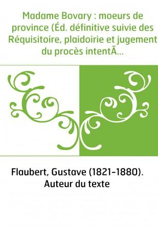 Madame Bovary : moeurs de province...
