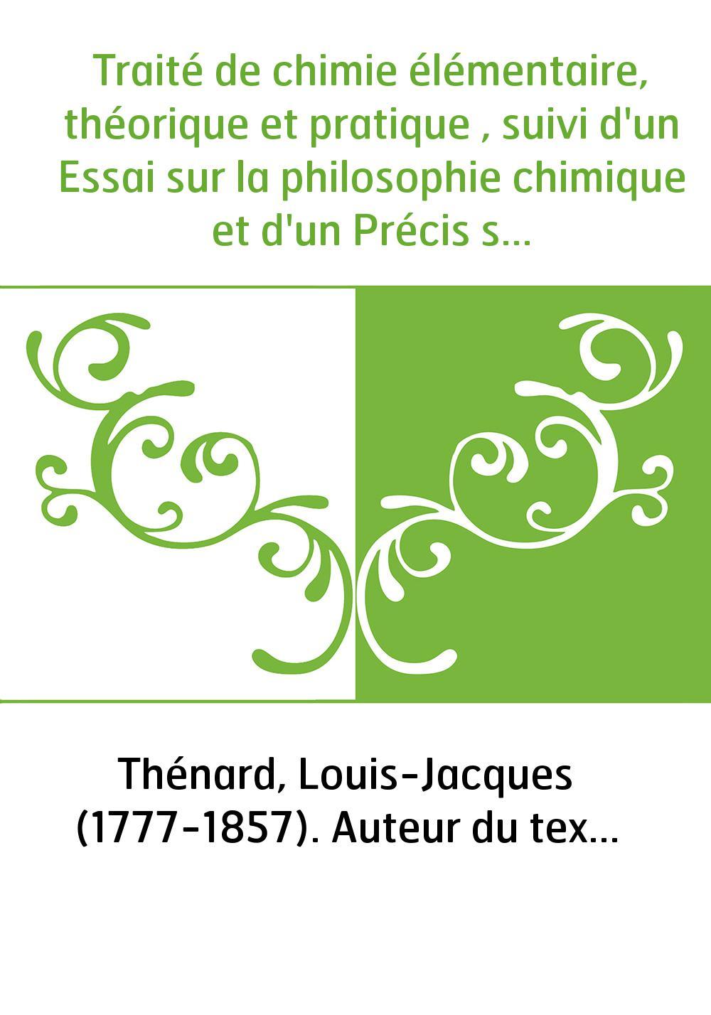 Traité de chimie élémentaire, théorique et pratique , suivi d'un Essai sur la philosophie chimique et d'un Précis sur l'analyse.