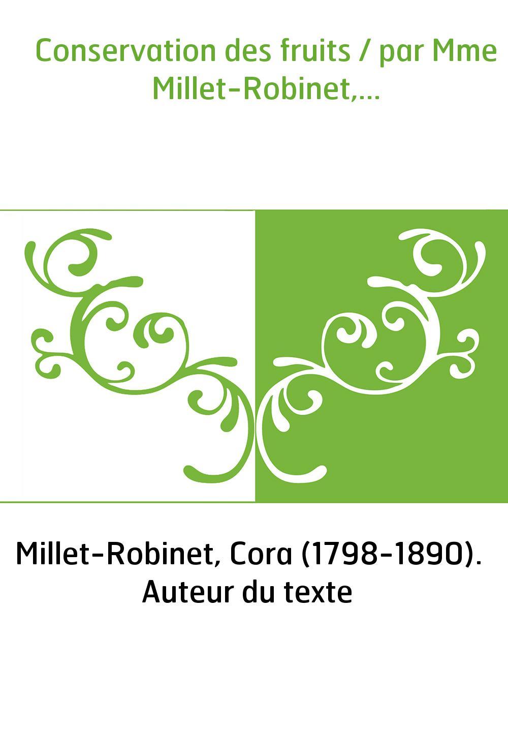 Conservation des fruits / par Mme Millet-Robinet,...