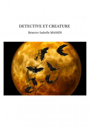 DETECTIVE ET CREATURE