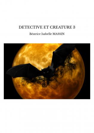 DETECTIVE ET CREATURE 3
