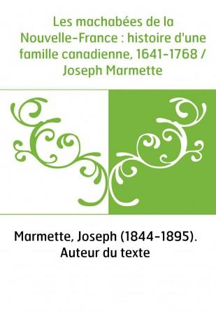 Les machabées de la Nouvelle-France :...