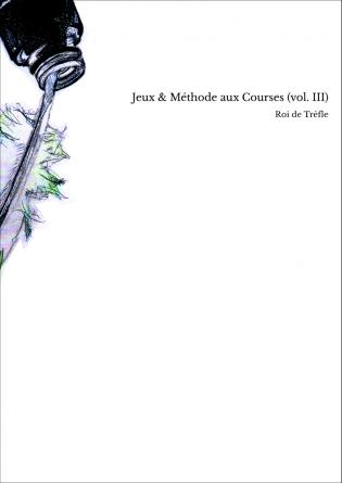 Jeux & Méthode aux Courses (vol. III)
