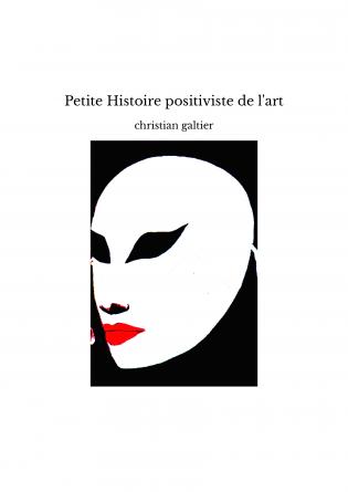 Petite Histoire positiviste de l'art