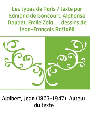Les types de Paris / texte par Edmond...