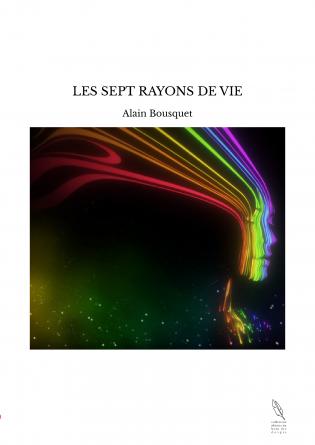 LES SEPT RAYONS DE VIE