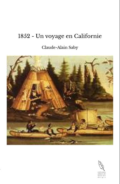 1852 - Un voyage en Californie