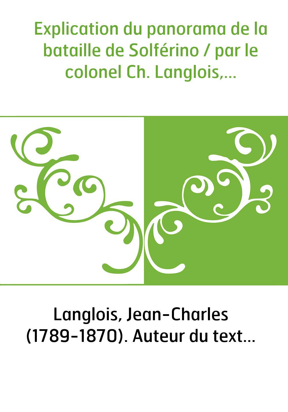 Explication du panorama de la bataille de Solférino / par le colonel Ch. Langlois,...