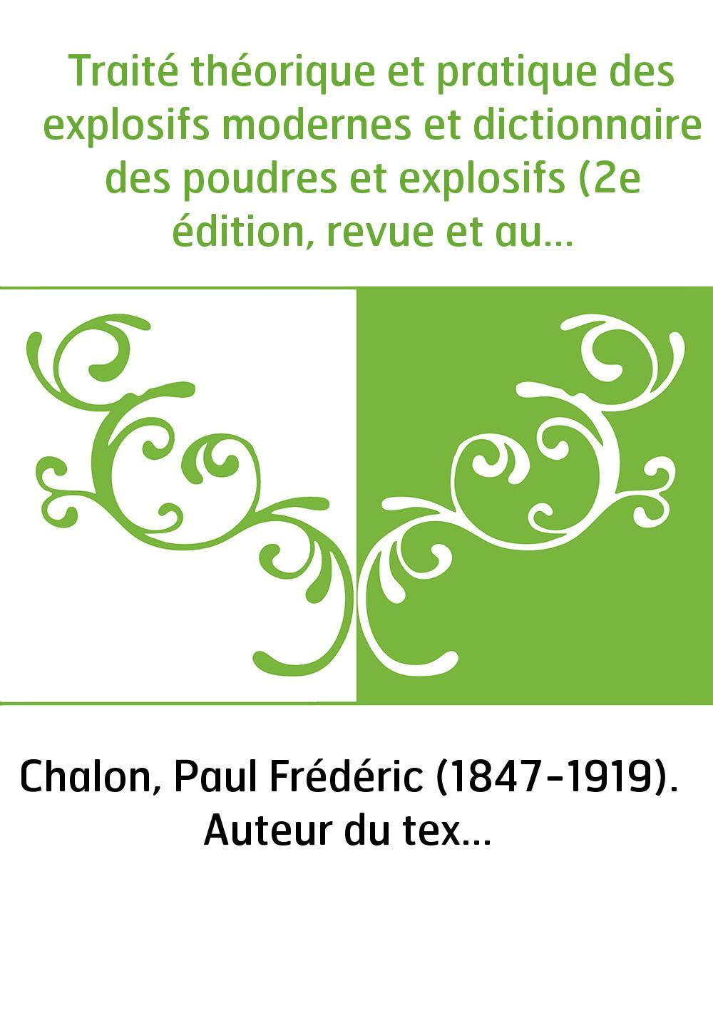 Traité théorique et pratique des explosifs modernes et dictionnaire des poudres et explosifs (2e édition, revue et augmentée) /