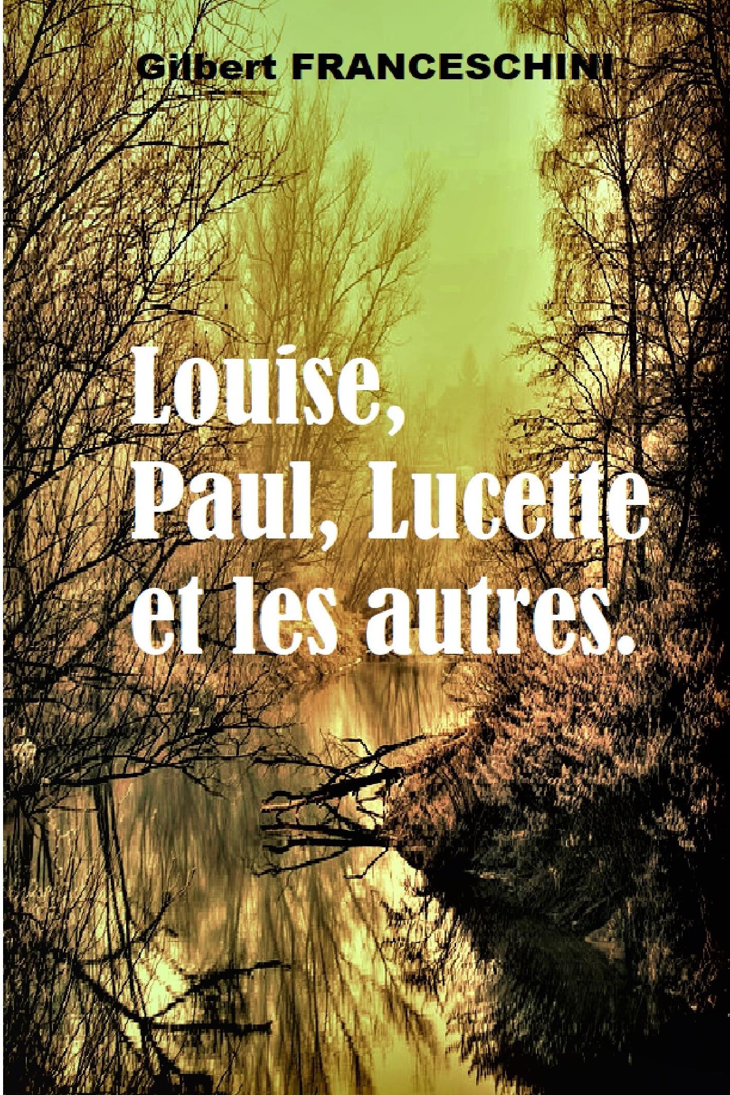 Louise, Paul, Lucette et les autres.