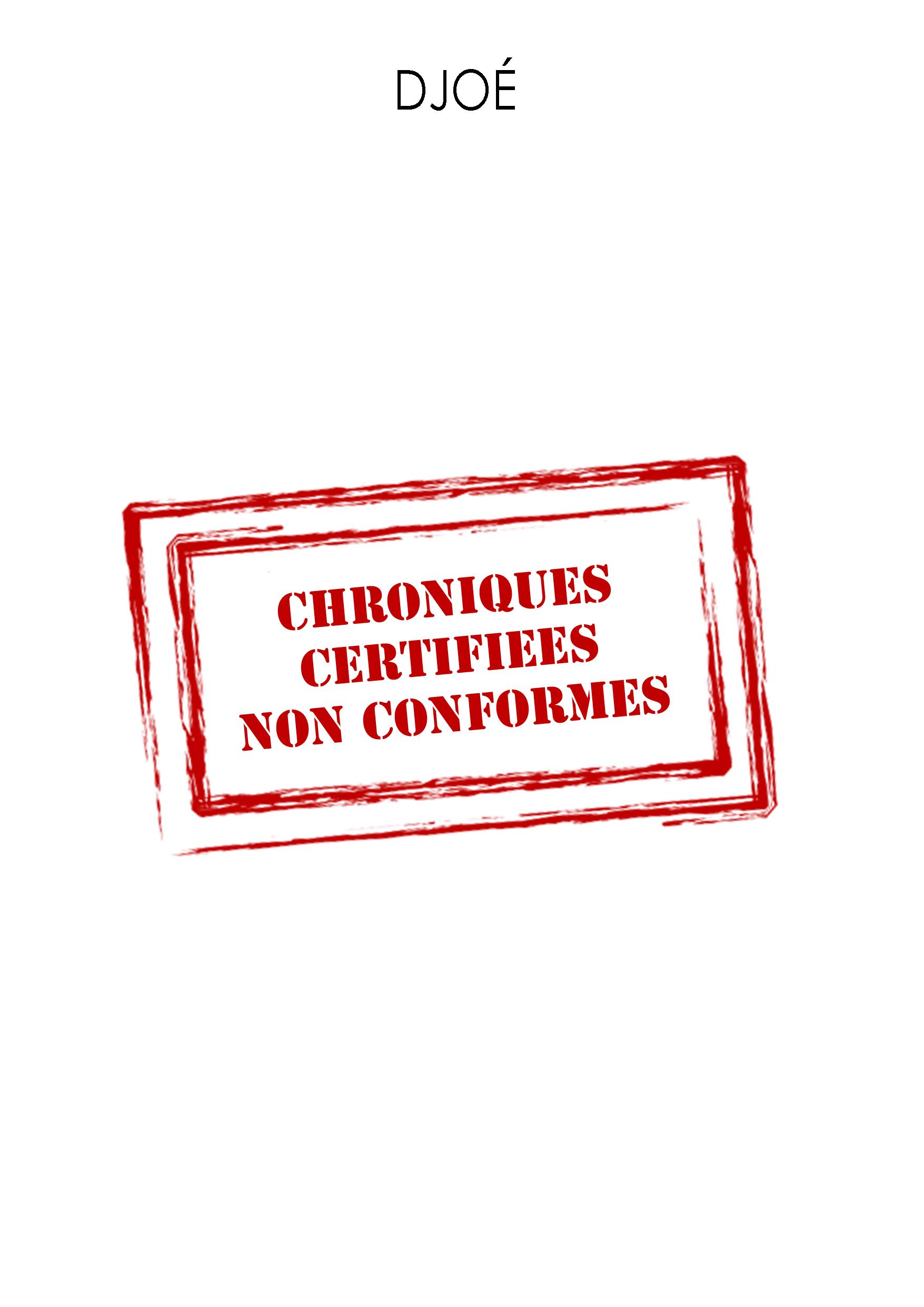 Chroniques certifiées non conformes