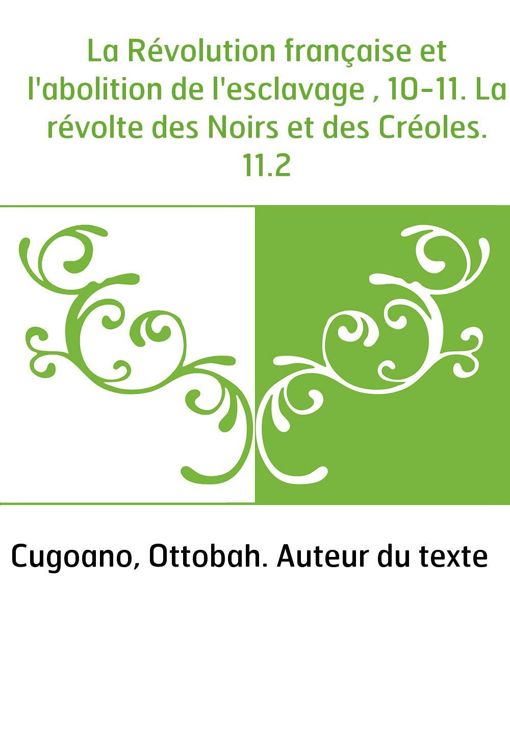 La Révolution française et l'abolition de l'esclavage , 10-11. La révolte des Noirs et des Créoles. 11.2