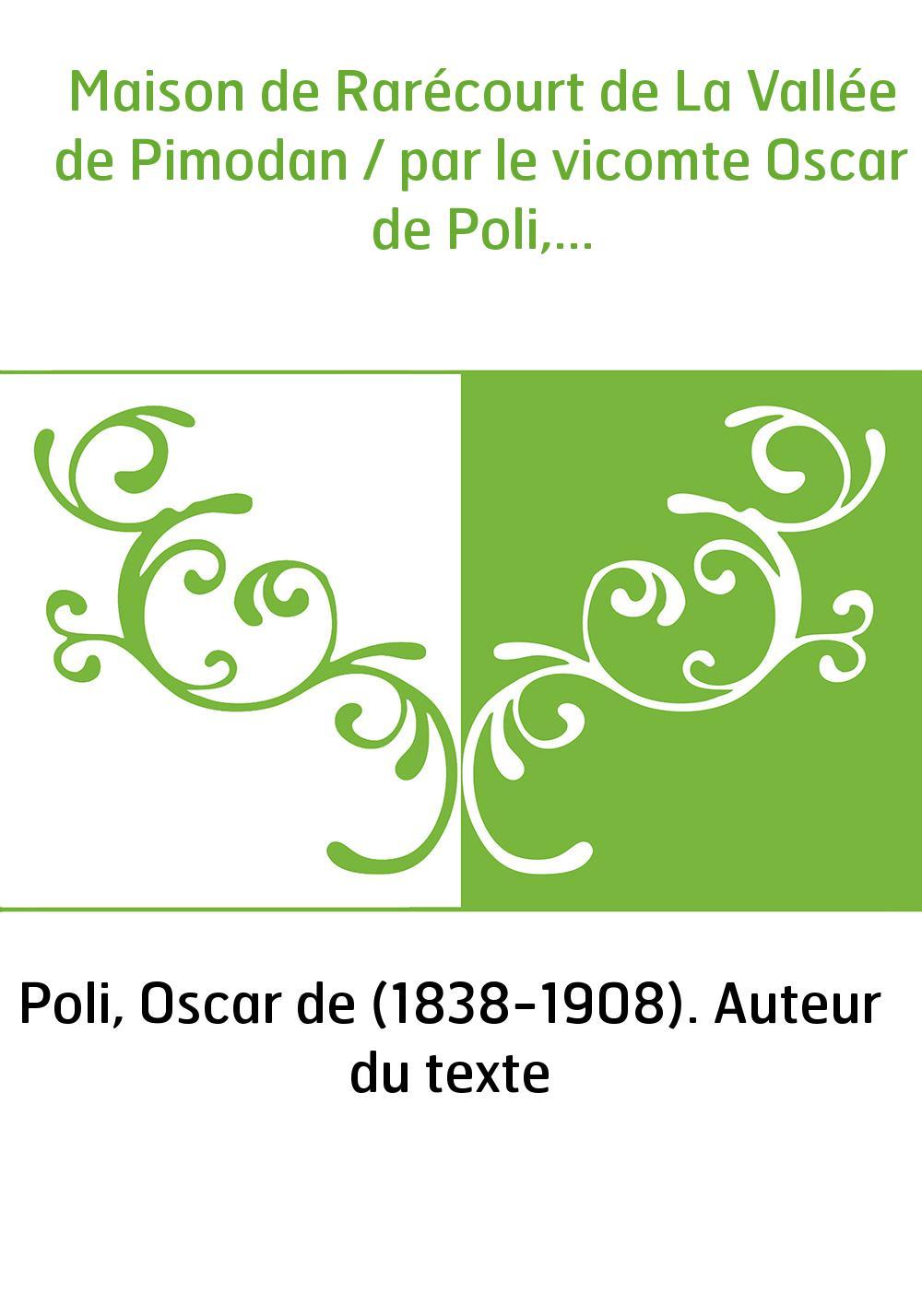 Maison de Rarécourt de La Vallée de Pimodan / par le vicomte Oscar de Poli,...