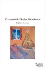 L'extraordinaire Noël de Marie-Berthe