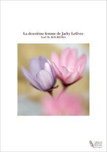 La deuxième femme de Jacky Lefèvre