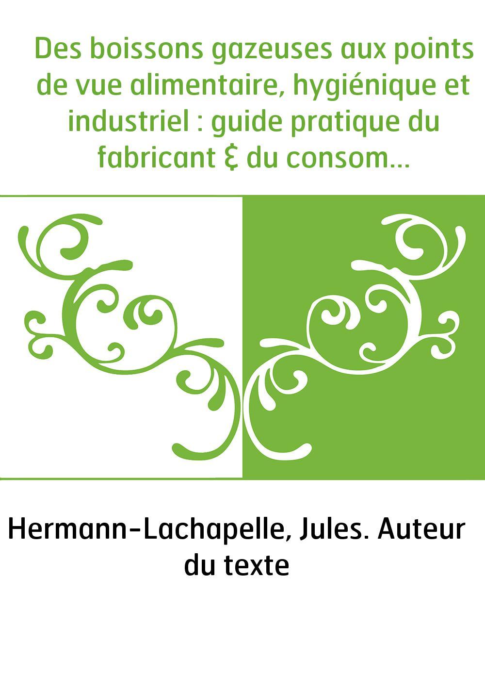 Des boissons gazeuses aux points de vue alimentaire, hygiénique et industriel : guide pratique du fabricant & du consommateur (6