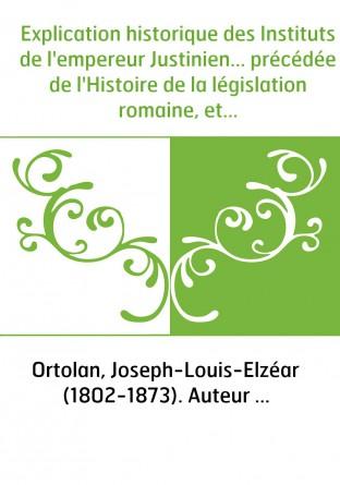 Explication historique des Instituts...