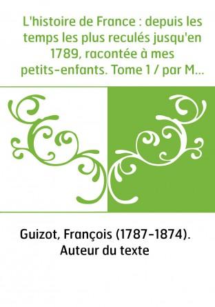 L'histoire de France : depuis les...