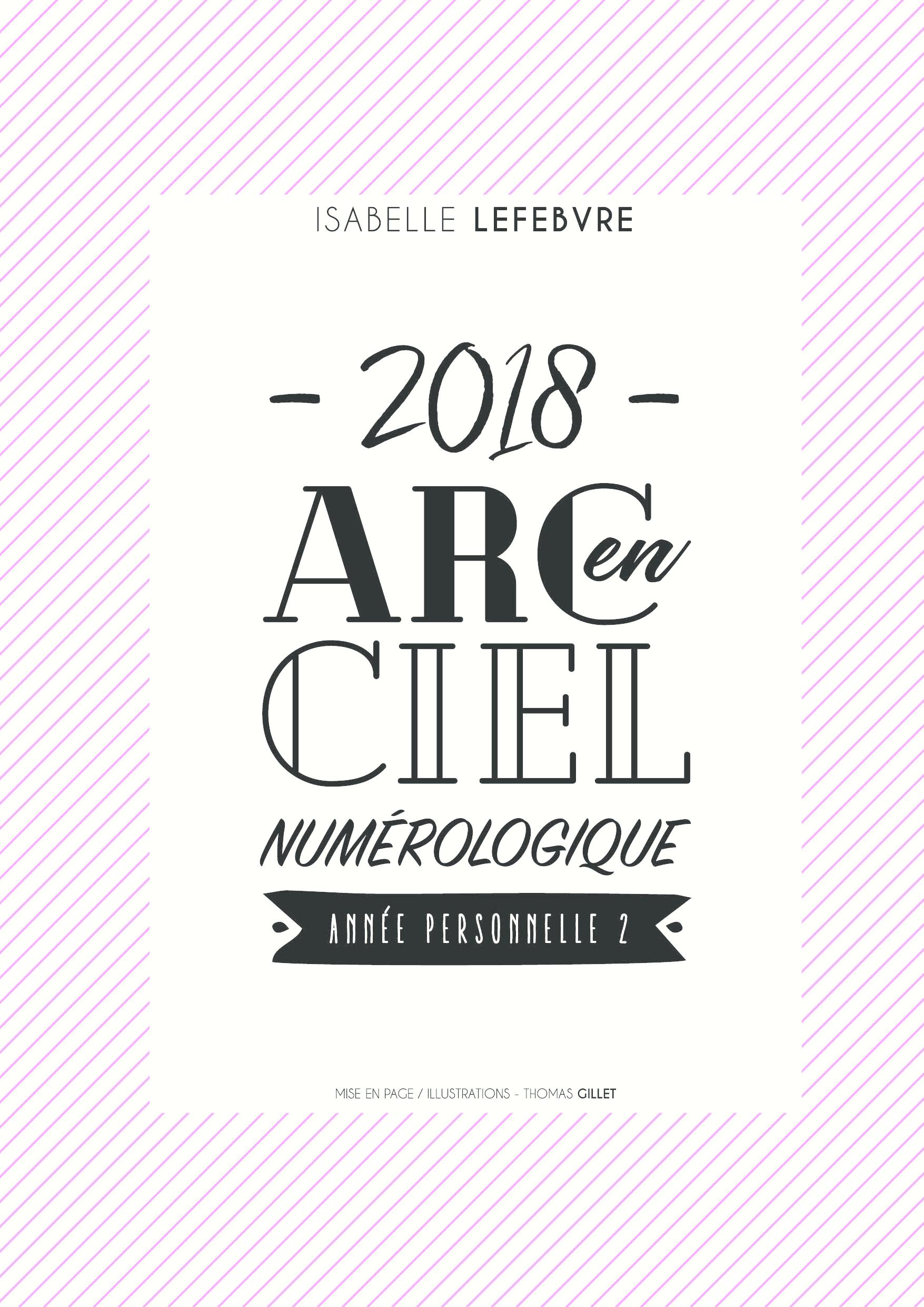 L'arc en ciel Numérologique 2018 - 2