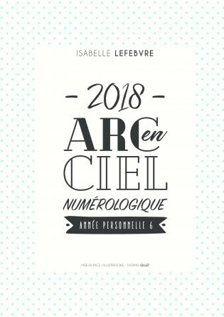 L'arc en ciel Numérologique 2018 - 6