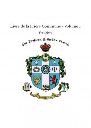 Livre de la Prière Commune - Volume 1
