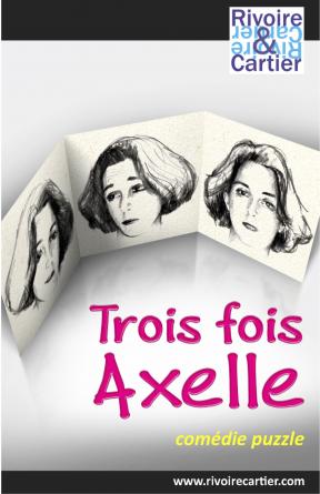 Trois fois Axelle