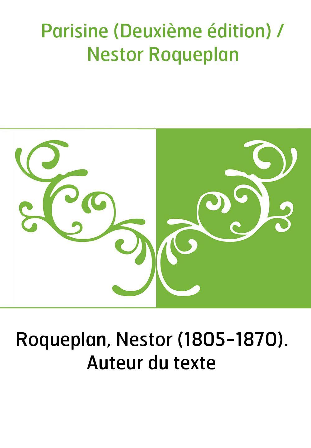 Parisine (Deuxième édition) / Nestor Roqueplan