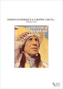 INDIENS D'AMERIQUE & CARA?BE :CHUTE...