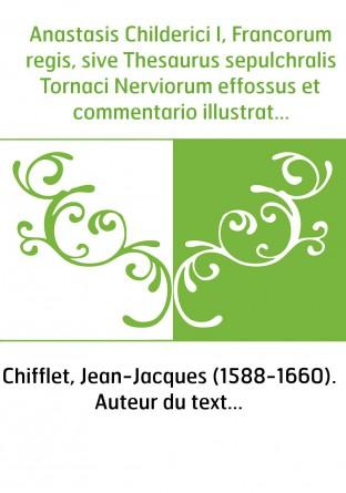 Anastasis Childerici I, Francorum...