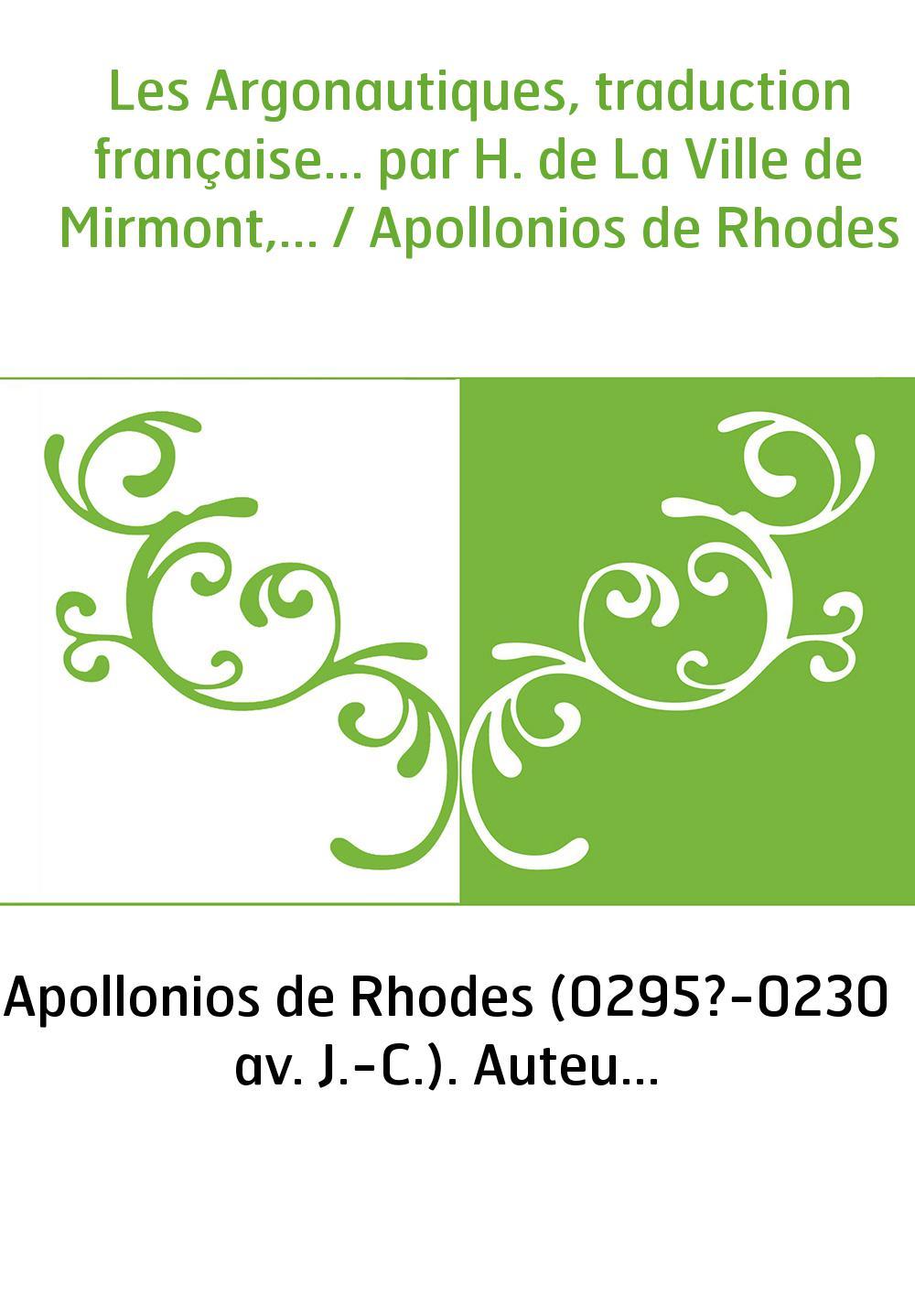 Les Argonautiques, traduction française... par H. de La Ville de Mirmont,... / Apollonios de Rhodes