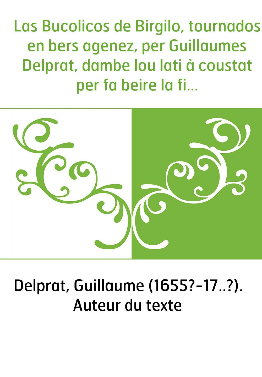 Las Bucolicos de Birgilo, tournados en bers agenez, per Guillaumes Delprat, dambe lou lati à coustat per fa beire la fidelitat d
