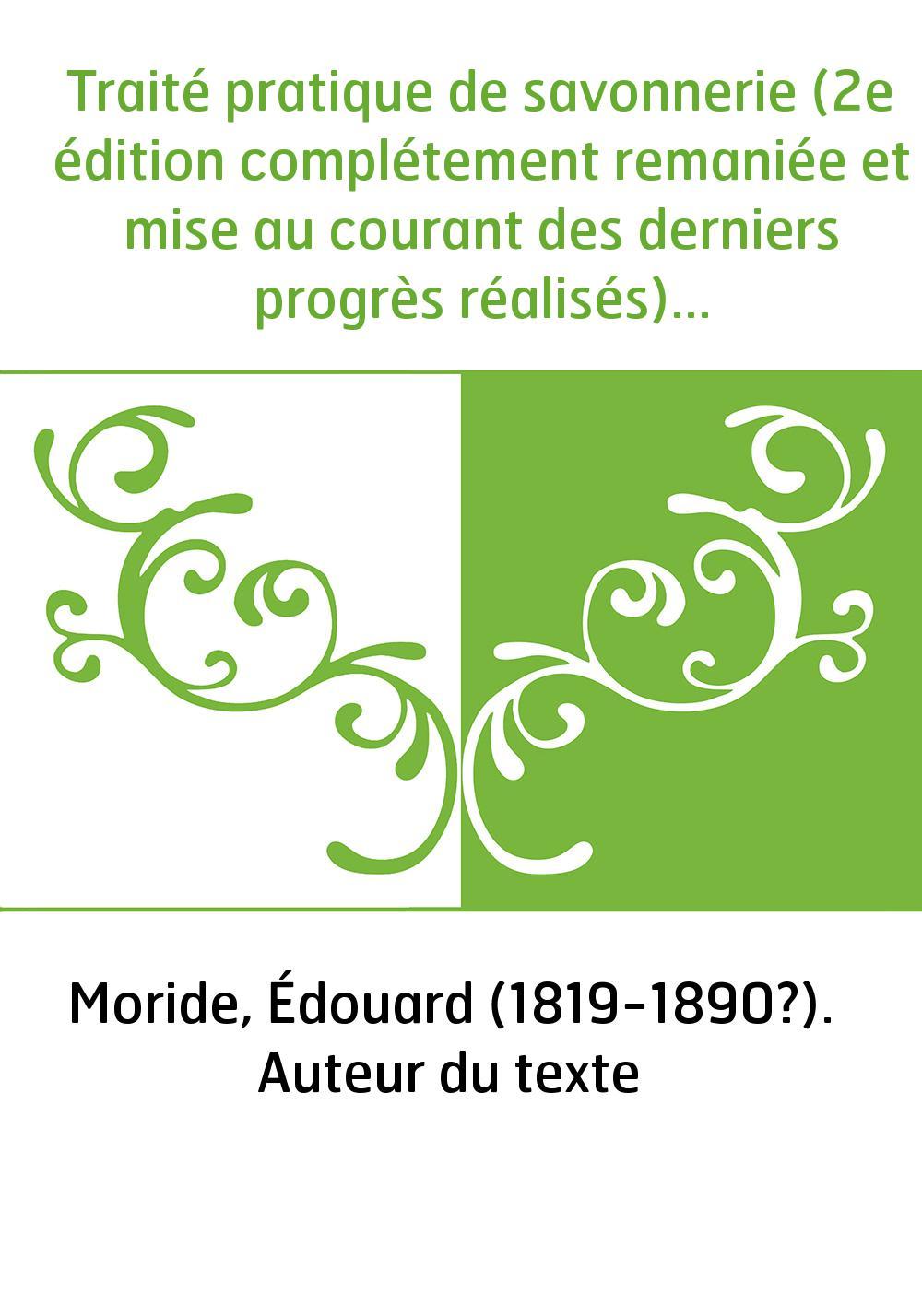 Traité pratique de savonnerie (2e édition complétement remaniée et mise au courant des derniers progrès réalisés) / matières pre