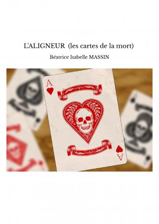 L'ALIGNEUR (les cartes de la mort)