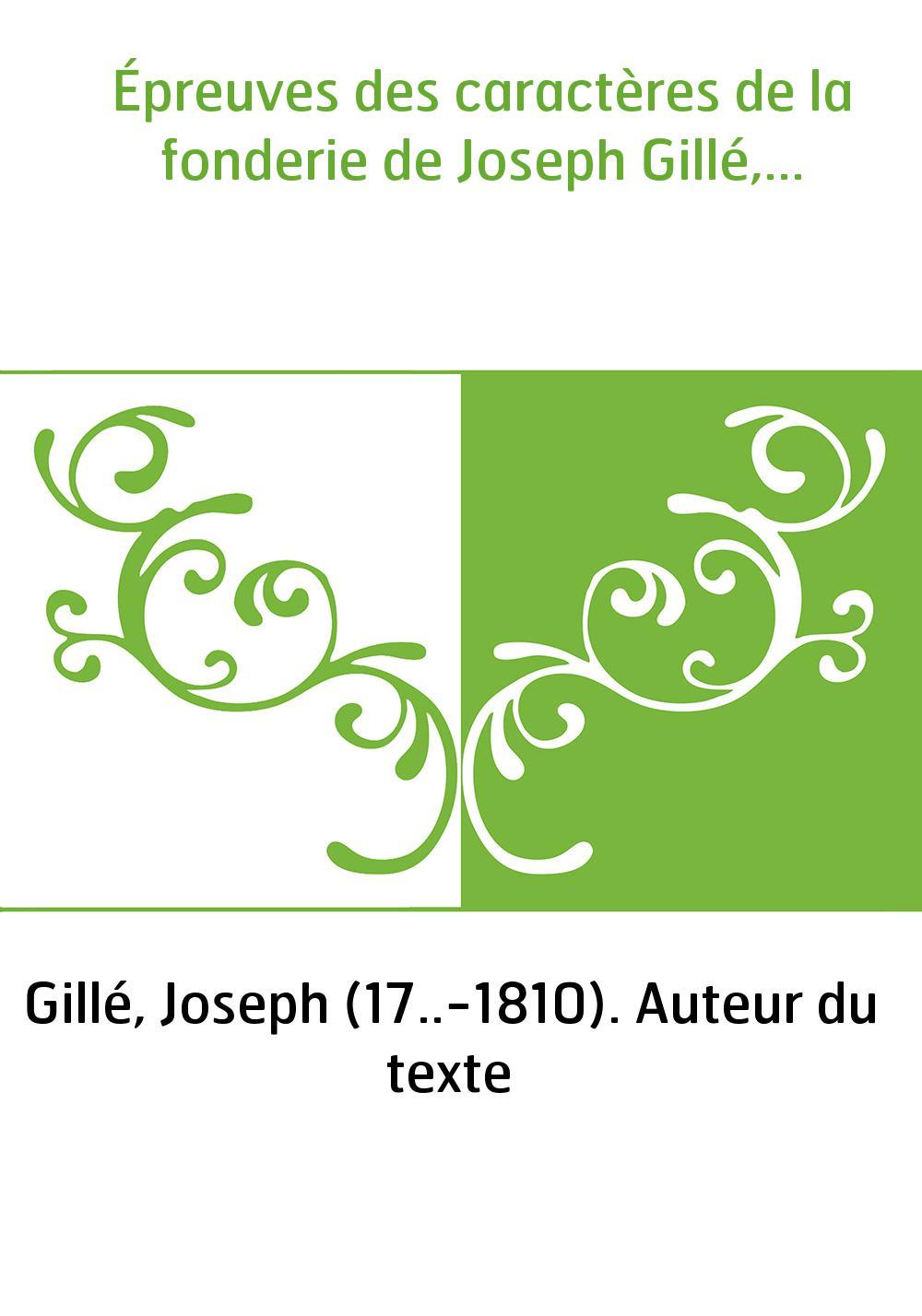 Épreuves des caractères de la fonderie de Joseph Gillé,...