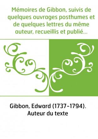 Mémoires de Gibbon, suivis de...