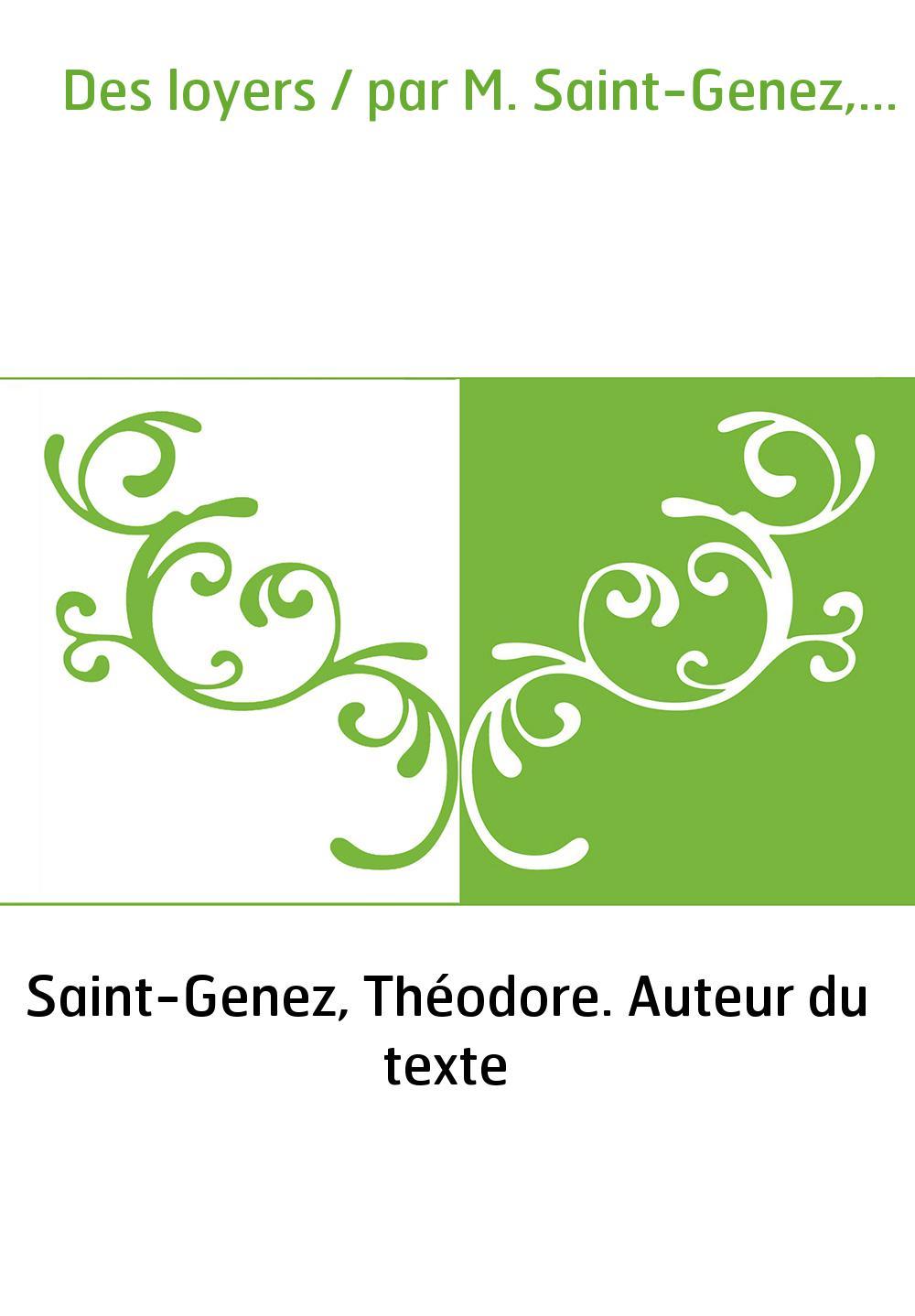 Des loyers / par M. Saint-Genez,...