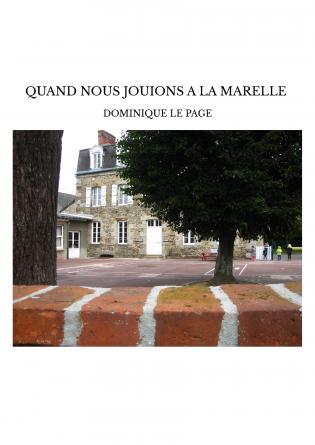 QUAND NOUS JOUIONS A LA MARELLE