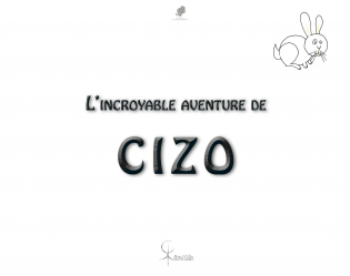 L'incroyable aventure de Cizo