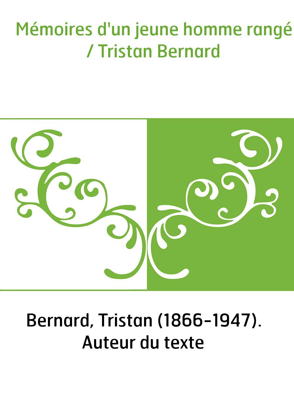 Mémoires d'un jeune homme rangé / Tristan Bernard