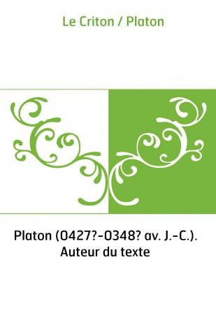 Le Criton / Platon